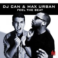 Feel the Beat — Max Urban, DJ Can, DJ Can, Max Urban