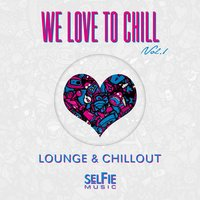 We Love to Chill Vol.1 — сборник