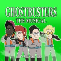 Ghostbusters the Musical — Logan Hugueny-Clark