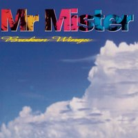Broken Wings — Mr. Mister, C-Block