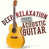 Deep Relaxation with Acoustic Guitar — сборник