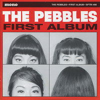 First Album — The Pebbles