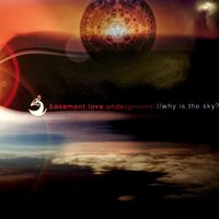 Why.Is.the.Sky? — Basement Love Underground