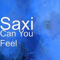 Can You Feel — Saxi