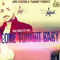 Come Tonight Baby — Mick Z., Sunny Shergill