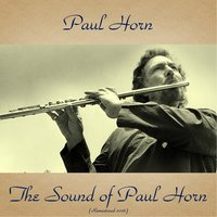The Sound of Paul Horn — Paul Horn, Emil Richards, Paul Moer, Jimmy Bond, Milt Turner