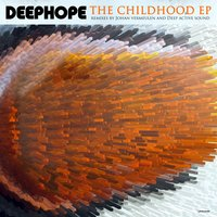 The Childhood — Deephope