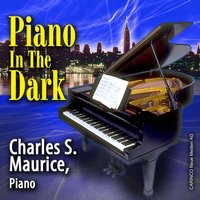 Piano In The Dark — Charles S. Maurice