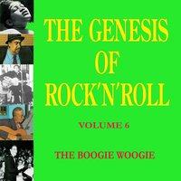 The Genesis of Rock 'n' Roll - Vol. 6: The Boogie Woogie — сборник