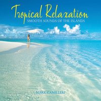 Tropical Relaxation — Mark Camilleri