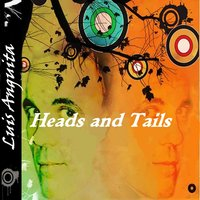 Heads and Tails — Luis Anguita