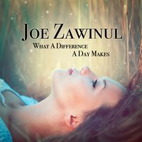 What a Difference a Day Makes — Joe Zawinul