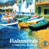 Habaneras y Canciones de Mar, Vol. 2 — сборник