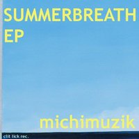 Summerbreath Ep — Michi Muzik