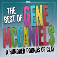 A Hundred Pounds of Clay  - The Best Of — Gene McDaniels