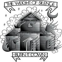 Burn It Down — The Weight of Silence
