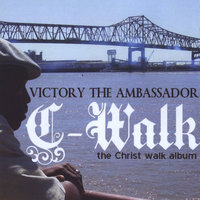 C-Walk — Victory the Ambassador