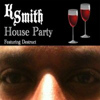 House Party (feat. Destruct) — Kenneth Smith