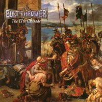 The IVth Crusade — Bolt Thrower