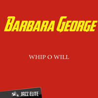 Whip O Will — Barbara George