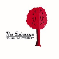 Young For Eternity — The Subways