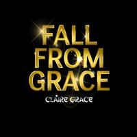Fall From Grace — Claire Grace