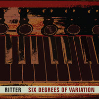 Six Degrees of Variation — Ritter
