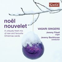 Noël Nouvelet - A Uniquely Fresh Mix of New and Favourite Christmas Carols — Vasari Singers