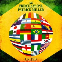 United — Patrick Miller, Prince Kay One, Prince Kay One & Patrick Miller