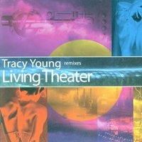Remixes Living Theater — Tracy Young