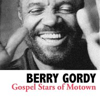 Gospel Stars of Motown — Berry Gordy