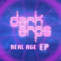 Real Age Ep — Dark Arps