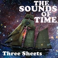 Three Sheets — The Sounds of Time