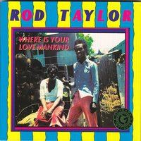 Where Is Your Love Mankind — Rod Taylor, Smile Smile