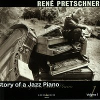 Story of a Jazz Piano - Volume One — René Pretschner