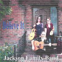 Believe It — Larry Jackson and The Family Band