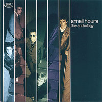 Anthology — The Small Hours