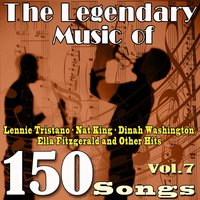 The Legendary Music of Lennie Tristano, Nat King, Dinah Washington, Ella Fitzgerald and Other Hits, Vol. 7 — сборник
