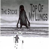 Top of My Lungs — The Sticks