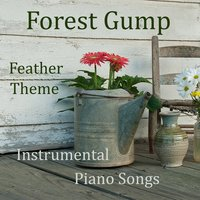 Forrest Gump Feather Theme: Instrumental Piano Songs — The O'Neill Brothers Group