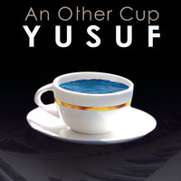 An Other Cup — Yusuf