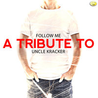 Follow Me - A Tribtue to Uncle Kracker - Single — Ameritz - Tributes