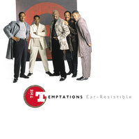 Ear-Resistible — The Temptations