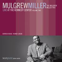 Live at the Kennedy Center, Vol. 2 — Mulgrew Miller, The Mulgrew Miller Trio