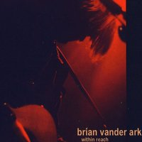 Within Reach (Brian Vander Ark/The Verve Pipe) — Brian Vander Ark (the Verve Pipe)