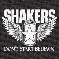 Don't Start Believin' — SHAKERS