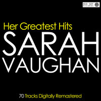 Her Greatest Hits - 70 Tracks Digitally Remastered — Sarah Vaughan