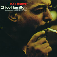 The Dealer — Chico Hamilton