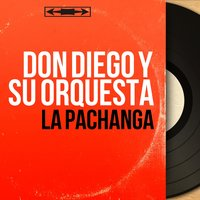 La Pachanga — Don Diego y Su Orquesta