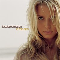 In This Skin — Jessica Simpson